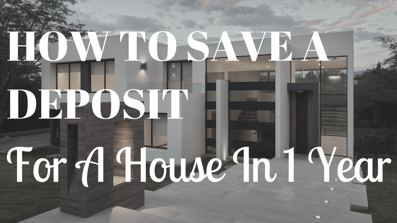 How to save a deposit for a house in 1 year for How to save for a house in 1 year
