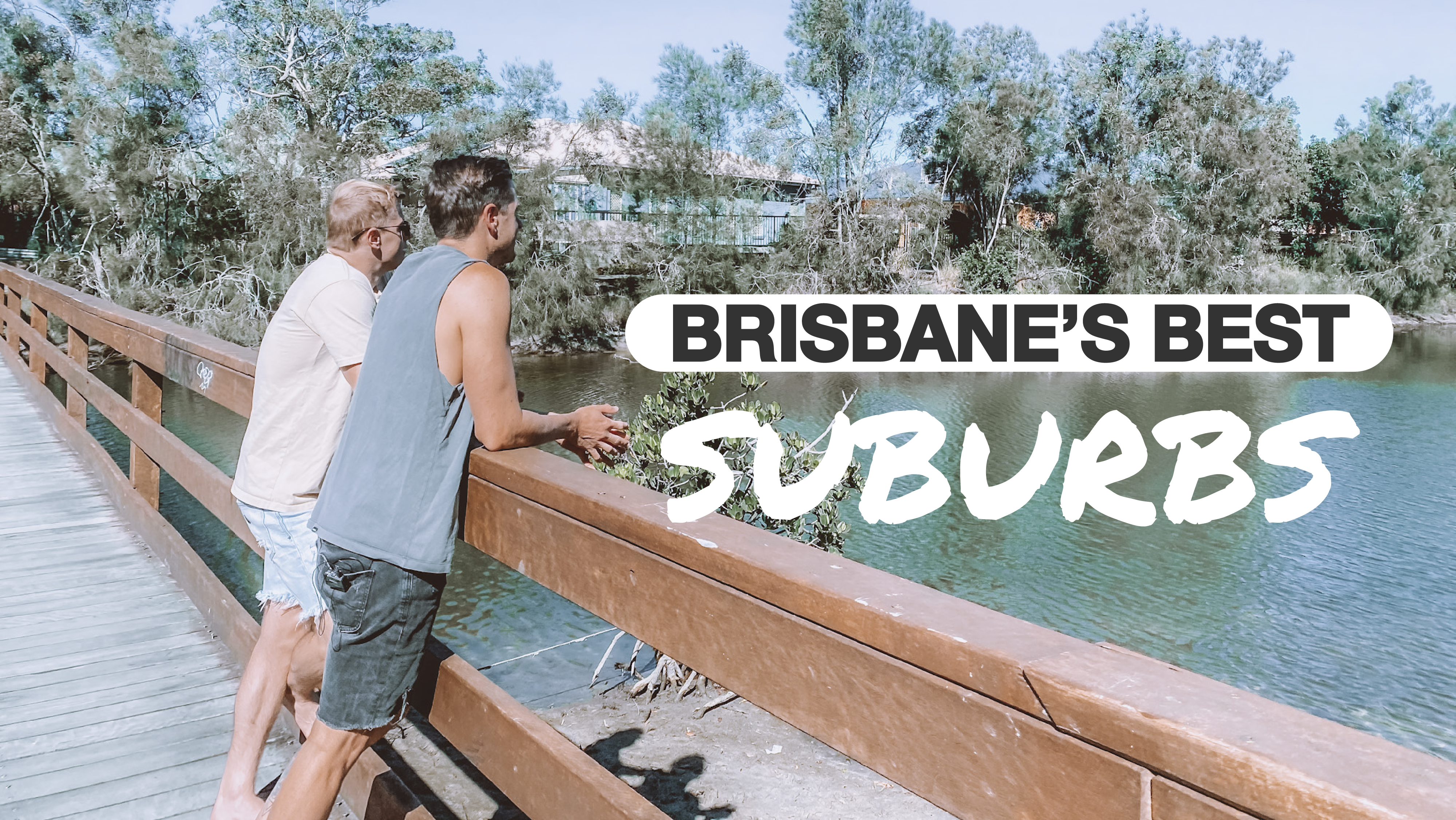 L – How To Find The Best Suburbs In Brisbane